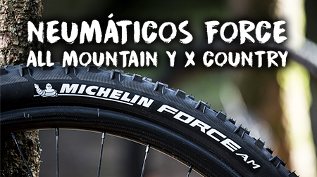 Neumáticos MICHELIN All Mountain y Force X Country