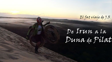 El  FAT viaje de J.R De Irun a la Duna de Pilat